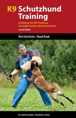 K9 Schutzhund Training: A Manual for IPO Training Through Positive Reinforcement (Paperback)