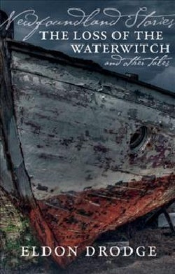 Newfoundland Stories: The Loss of the Waterwitch & Other Tales (Paperback)