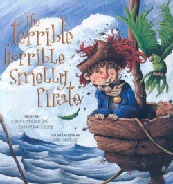 The Terrible Horrible Smelly Pirate (Paperback)
