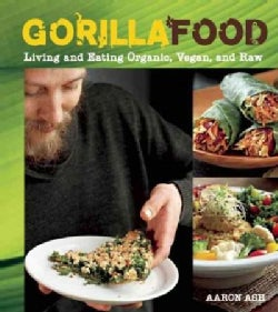 Gorilla Food: Living and Eating Organic, Vegan, and Raw (Paperback)