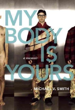 My Body Is Yours: A Memoir (Paperback)