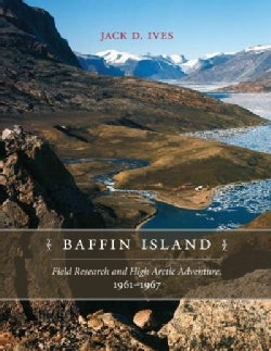 Baffin Island: Field Research and High Arctic Adventure, 1961-1967 (Paperback)