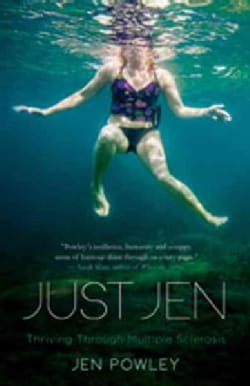 Just Jen: Thriving Through Multiple Sclerosis (Paperback)