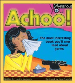 Achoo!: The Most Interesting Book You'll Ever Read About Germs (Paperback)