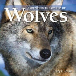 Exploring the World of Wolves (Paperback)
