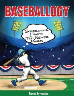 Baseballogy: Supercool Facts You Never Knew (Hardcover)