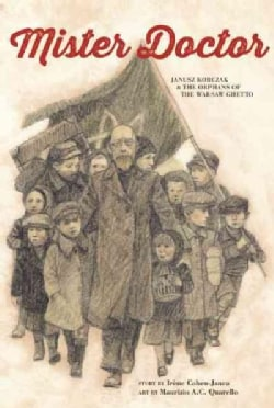 Mister Doctor: Janusz Korczak & the Orphans of the Warsaw Ghetto (Paperback)
