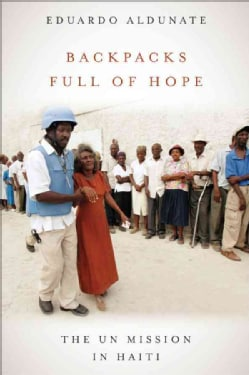 Backpacks Full of Hope: The UN Mission in Haiti (Paperback)