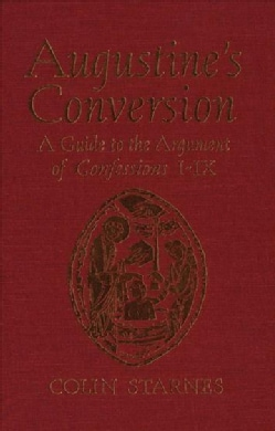 Augustine's Conversion: A Guide to the Argument of Confessions I-ix (Paperback)