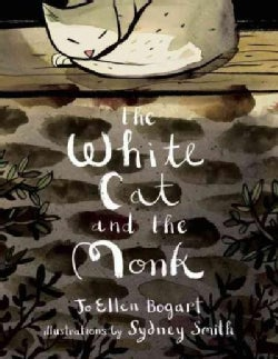 """The White Cat and the Monk: A Retelling of the Poem """"Pangur Ban"""" (Hardcover)"""