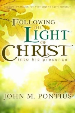 Following the Light of Christ into His Presence (Paperback)