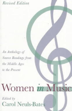 Women in Music: An Anthology of Source Readings from the Middle Ages to the Present (Paperback)