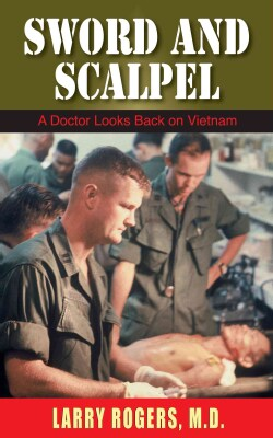 Sword and Scalpel: A Doctor Looks Back on Vietnam (Paperback)