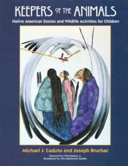 Keepers of the Animals: Native American Stories and Wildlife Activities for Children (Paperback)