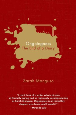 Ongoingness: The End of a Diary (Hardcover)