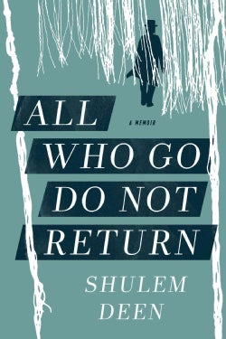 All Who Go Do Not Return: A Memoir (Paperback)