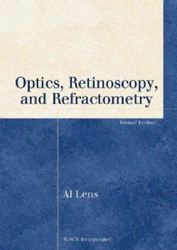 Optics, Retinoscopy, And Refractometry (Paperback)