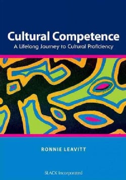 Cultural Competence: A Lifelong Journey to Cultural Proficiency (Paperback)