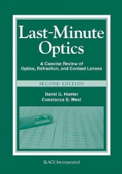 Last-Minute Optics: A Concise Review of Optics, Refraction, and Contact Lenses (Paperback)