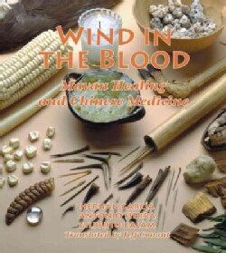 Wind in the Blood: Mayan Healing and Chinese Medicine (Paperback)