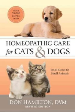 Homeopathic Care for Cats & Dogs: Small Doses for Small Animals (Paperback)
