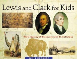 Lewis and Clark for Kids: Their Journey of Discovery With 21 Activities (Paperback)