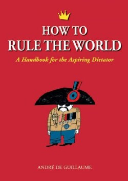 How to Rule the World (Paperback)