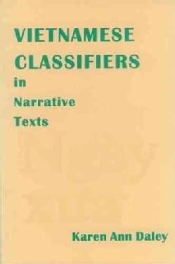 Vietnamese Classifiers in Narrative Texts (Paperback)