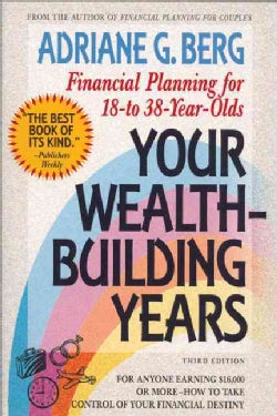 Your Wealth-Building Years: Financial Planning for 18-To 38-Year-Olds