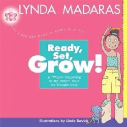 Ready, Set, Grow!: A What's Happening to My Body? Book for Younger Girls (Paperback)