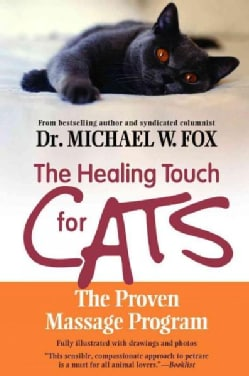 The Healing Touch for Cats: The Proven Massage Program for Cats (Paperback)