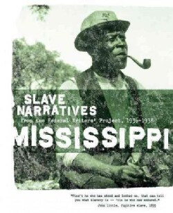 Mississippi Slave Narratives (Paperback)