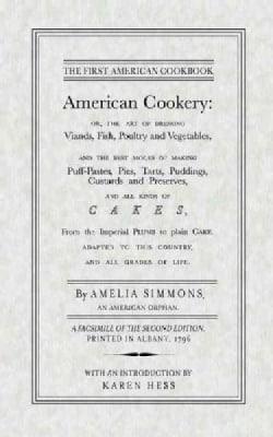 American Cookery: Or, the Art of Dressing Viaands, Fish, Poultry and Vegetables, and the Best Modes of Making Puf... (Paperback)