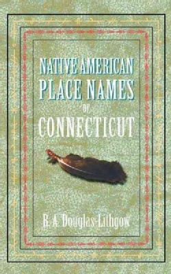 Native American Place Names of Connecticut (Paperback)