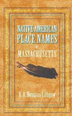 Native American Place Names of Massachusetts (Paperback)