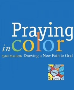 Praying in Color: Drawing a New Path to God (Paperback)