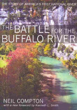 The Battle for the Buffalo River: The History of America's First National River (Paperback)