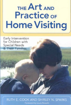 The Art and Practice of Home Visiting: Early Intervention for Children With Special Needs and Their Families (Paperback)