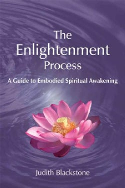 The Enlightenment Process: A Guide to Embodied Spiritual Awakening (Paperback)