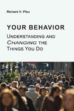 Your Behavior: Understanding and Changing the Things You Do (Paperback)