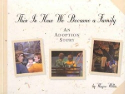 This Is How We Became a Family: An Adoption Story (Paperback)