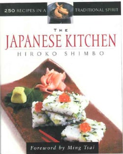 The Japanese Kitchen: 250 Recipes in a Traditional Spirit (Paperback)