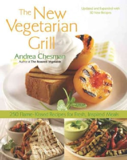 The New Vegetarian Grill: 250 Flame-Kissed Recipes for Fresh, Inspired Meals (Paperback)