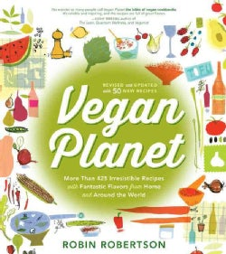 Vegan Planet: More Than 425 Irresistible Recipes with Fantastic Flavors from Home and Around the World (Paperback)