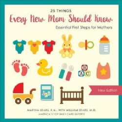 25 Things Every New Mom Should Know (Hardcover)
