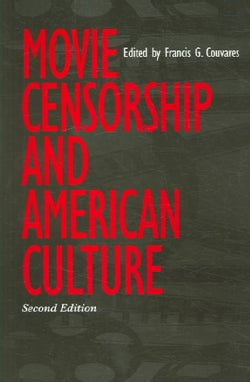 Movie Censorship And American Culture (Paperback)