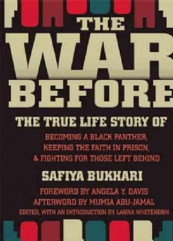 The War Before: The True Life Story of Becoming a Black Panther, Keeping the Faith in Prison, and Fighting for Th... (Paperback)