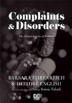 Complaints and Disorders: The Sexual Politics of Sickness (Paperback)