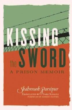 Kissing the Sword: A Prison Memoir (Paperback)