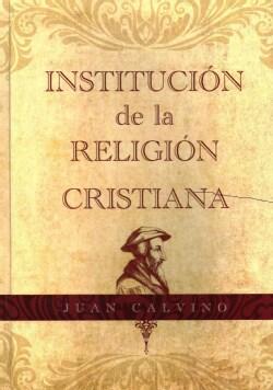 Institucion de la Religion Cristiana (Hardcover)